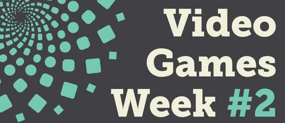 Video Games Week #2